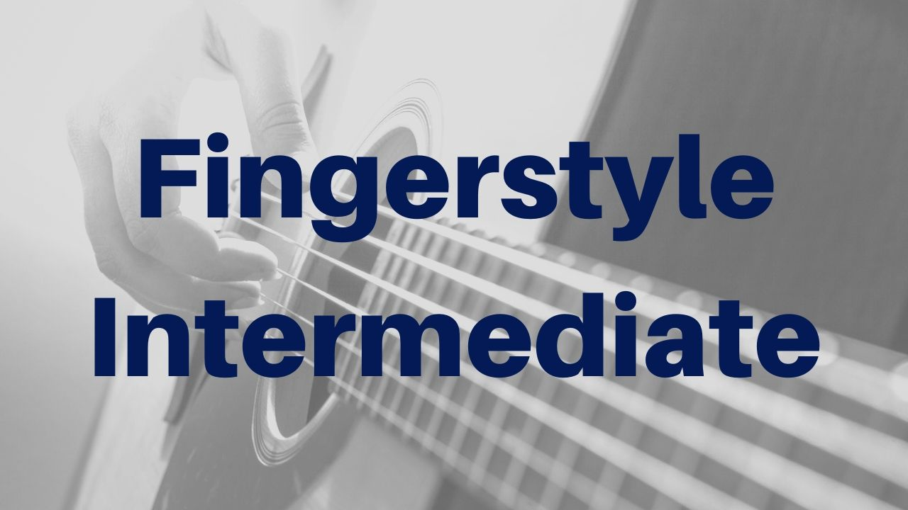 Beautiful Fingerstyle Songs - Intermediate Guitar Lessons