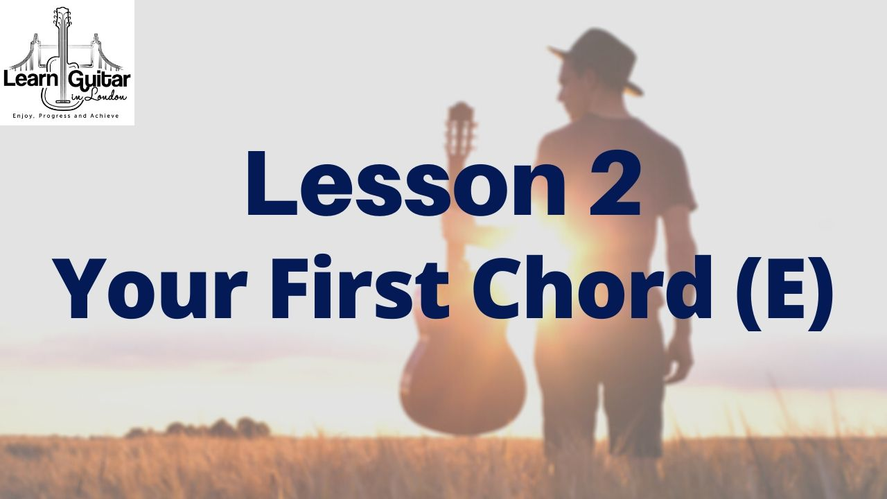 Lesson-2-YOUR-FIRST-CHORD-E