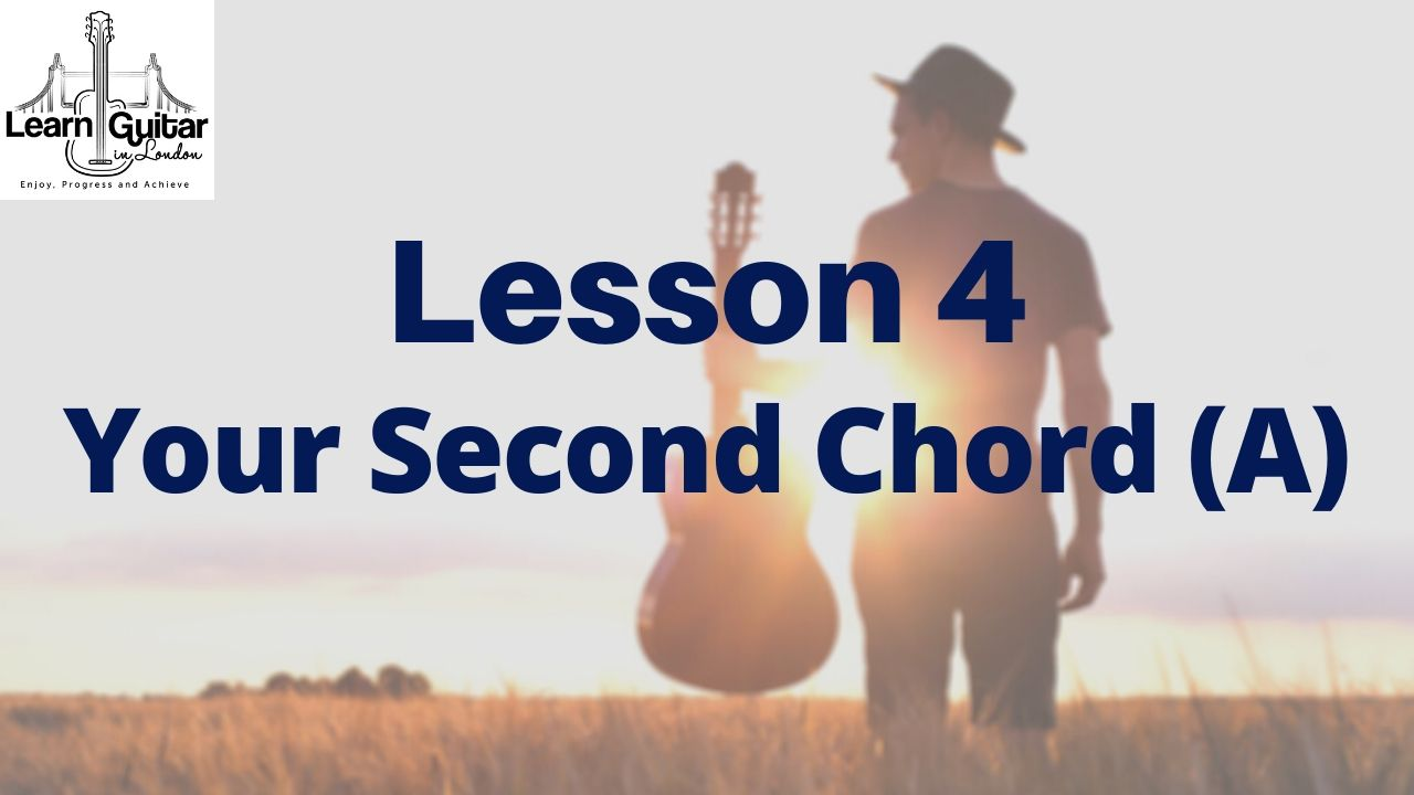 Lesson-4-YOUR-SECOND-CHORD-A