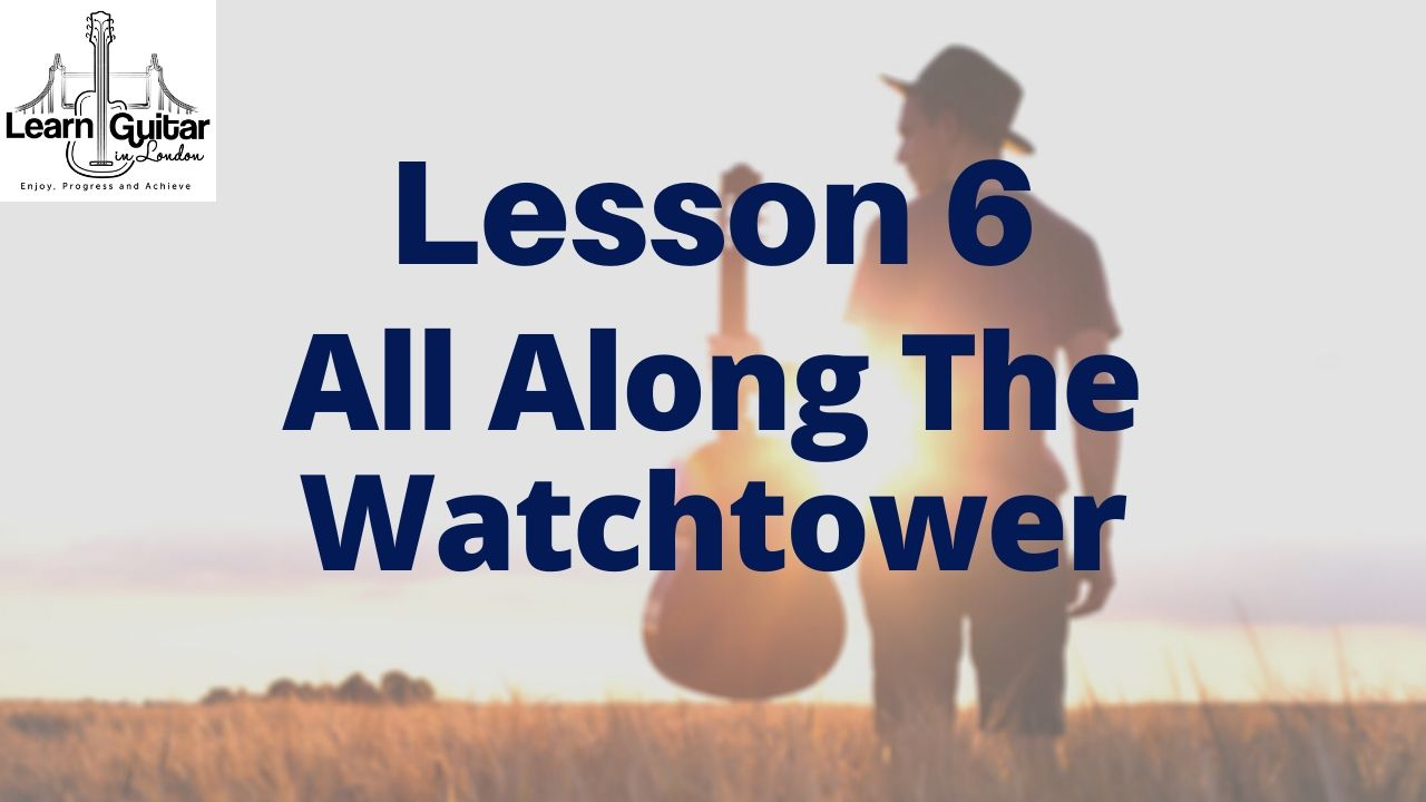 Lesson-6-ALL-ALONG-THE-WATCHTOWER